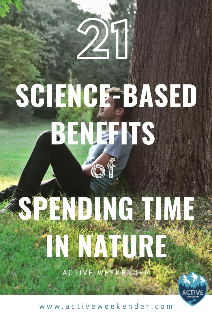 21 science backed benefits of spending time in nature